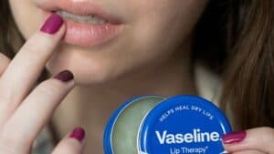 Vaseline is effective for chapped lips